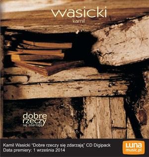 Kamil Wasicki - Dobre rzeczy się zdarzają