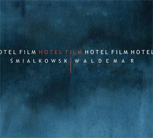Waldemar Śmiałkowski - Hotel Film