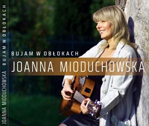 Joanna Mioduchowska - Bujam w obłokach