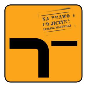 Łukasz Majewski - Na prawo od Jiczyna